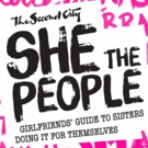 The Second City's SHE THE PEOPLE: Girlfriends' Guide To Sisters Doing It For Themselves Returns To The Stage