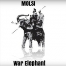 MOLSI Productions Releases Album WAR ELEPHANT, Commenting on Class Warfare and Underclass Rebellion