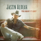 Jason Aldean Drops New Single 'You Make It Easy'