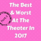 Maxamoo Contributors Gather to Discuss the Best and Worst of Theater in 2017 in Part 2 of their Year in Review