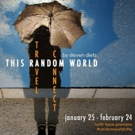 THIS RANDOM WORLD Comes to Circle Theatre Photo