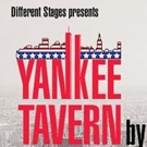 BWW Review: YANKEE TAVERN - Different Stages Knocks It Out Of The Park