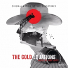 The Cold Equations: The Original Motion Picture Soundtrack Out Today