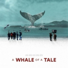 A WHALE OF A TALE-VOD Release in US, Canada and UK Next Week