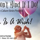Dragonfly Studio & Productions Presents A DREAM IS A WISH Cabaret