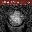 Metal Sucks to Stream Low Estate's 'The Covert Cult of Death' in its Entirety Photo