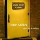 John Miller Releases 10th Anniversary Edition of STAGE DOOR JOHNNY