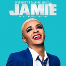 EVERYBODY'S TALKING ABOUT JAMIE is Now Booking To January 2020
