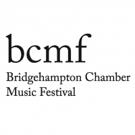 Bridgehampton Chamber Music Festival Celebrates Its 35th Anniversary Season July 19 - August 19, 2018