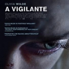 VIDEO: Olivia Wilde Stars in A VIGILANTE