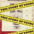 Full Casting Announced for Time and Tide Theatre Company's THIS STORY IS YOURS Photo