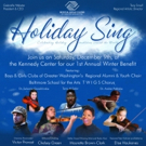 HOLIDAY SING to Benefit Underserved Youth STEAM Programs at Kennedy Center