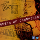 Miners Alley Presents The World Premiere Of QUEEN OF CONSPIRACY