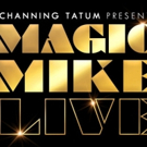 Channing Tatum's MAGIC MIKE LIVE Heading to London this November