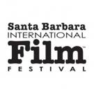 "Santa Barbara International Film Festival to Return for 34th Year January 30 �"" February 9, 2019"