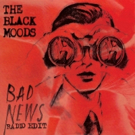 The Black Moods Premiere Video for Single BAD NEWS on Pure Grain Audio