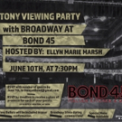Bond 45 to Host Tony Viewing Party Hosted by Ellyn Marie Marsh Photo