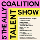 The Ally Coalition Presents THE 5TH ANNUAL TALENT SHOW