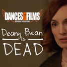 Mikael Kreuzriegler and Allison Volk Premiere Dark Rom-Com DEANY BEAN IS DEAD At Dances With Films