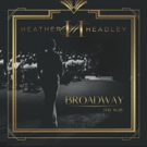 BWW Album Review: Heather Headley Returns To Her Roots On New Solo Album BROADWAY MY WAY