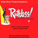 South Shore Theatre Experience Presents RUTHLESS! The Musical