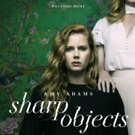 HBO & Filmspotting to Host Advance Screenings of SHARP OBJECTS in Seattle and Chicago