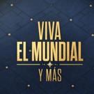 Music & TV Stars Join Telemundo's Celebration Of The World Cup VIVA EL MUNDIAL Y MAS