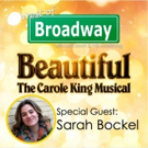 The 'West of Broadway' Podcast Welcomes Sarah Bockel from the BEAUTIFUL Tour Photo
