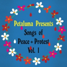 Petaluma Records Releases Second Edition Of 'SONGS OF PEACE & PROTEST' Feat. Dawn Landes and Victoria Reed