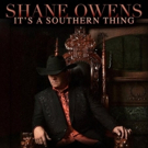 Shane Owens Releases New Project IT'S A SOUTHERN THING Today