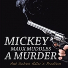 Dr. Philip Emma's New Whodunit Uses Math to Solve a Murder in 'MICKEY MAUX MUDDLES A MURDER'