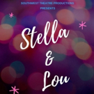 BWW Review: STELLA AND LOU A Sweet Tale That Speaks To Those With Life Experience