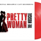 PRETTY WOMAN Will Release Cast Recording on Vinyl