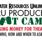 Theater Resources Unlimited Presents Their Annual TRU Producer Boot Camp Photo