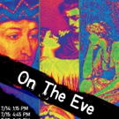 ON THE EVE Takes On The Capital Fringe Festival