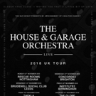 The House & Garage Orchestra Announce November UK Tour