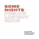 Prelow and LostBoyCrew Unveil New Single SOME NIGHTS