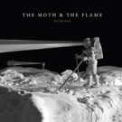 The Moth & The Flame Release New Single ONLY JUST BEGUN Photo