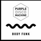 Disco-House Pioneer Purple Disco Machine Unveils New Release BODY FUNK