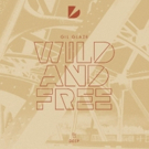 Gil Glaze Kick Off 2018 With Release of New Single WILD AND FREE
