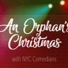 Spend AN ORPHAN'S CHRISTMAS with NYC Comedians at Feinstein's/54 Below