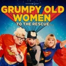 Grumpy Old Women LIVE Set to Embark On 60-Date Nationwide Tour