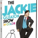 'How Swee-eet It Is!' THE JACKIE GLEASON SHOW IN COLOR Arrives on DVD Today