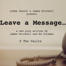 LEAVE A MESSAGE Comes to The Vaults Festival 2019