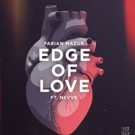 Fabian Mazur Sails Into Summer with New Single EDGE OF LOVE Featuring Nevve
