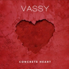 Multi-Platinum Recording Artist Vassy Releases CONCRETE HEART Photo
