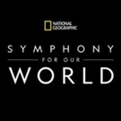 NATIONAL GEOGRAPHIC: SYMPHONY FOR OUR WORLD Comes to Overture Center