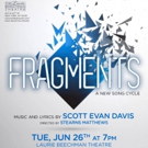 FRAGMENTS By Scott Evan Davis To Premiere At The Laurie Beechman Theatre Photo