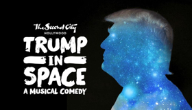 TRUMP IN SPACE A MUSICAL COMEDY Extended Into 2019!