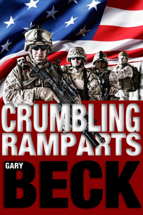 Gary Beck's New Novel 'Crumbling Ramparts' Released